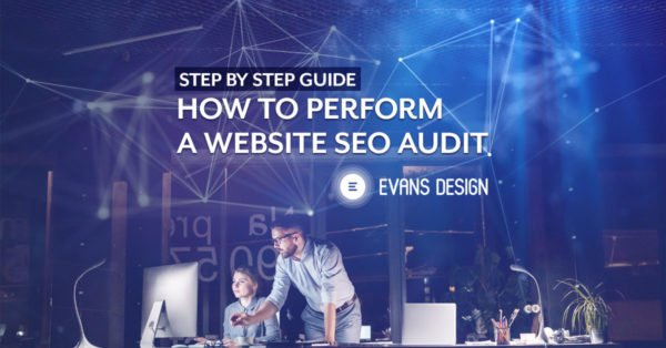 How to Perform a Website SEO Audit : Step by Step Guide