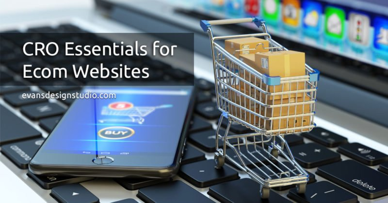 Conversion Rate Optimization Essentials for Ecommerce Websites